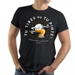 T-Shirt Tu tires ou tu pinte