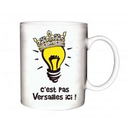MUG C'est pas Versailles ici